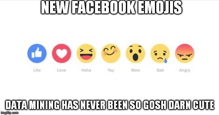 Nuevos emojis de Facebook. La minería de datos nunca había sido tan condenadamente mona.